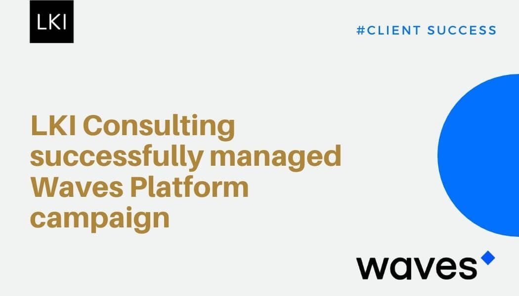 LKI Consulting successfully managed Waves Platform Campaign
