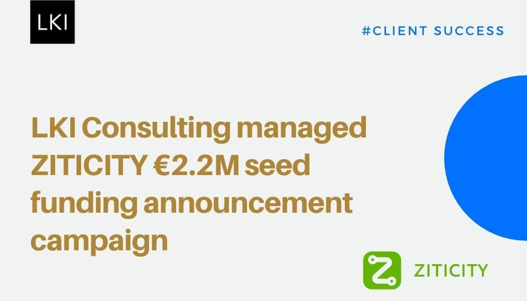 LKI Consulting managed ZITICITY €2.2M seed funding announcement campaign