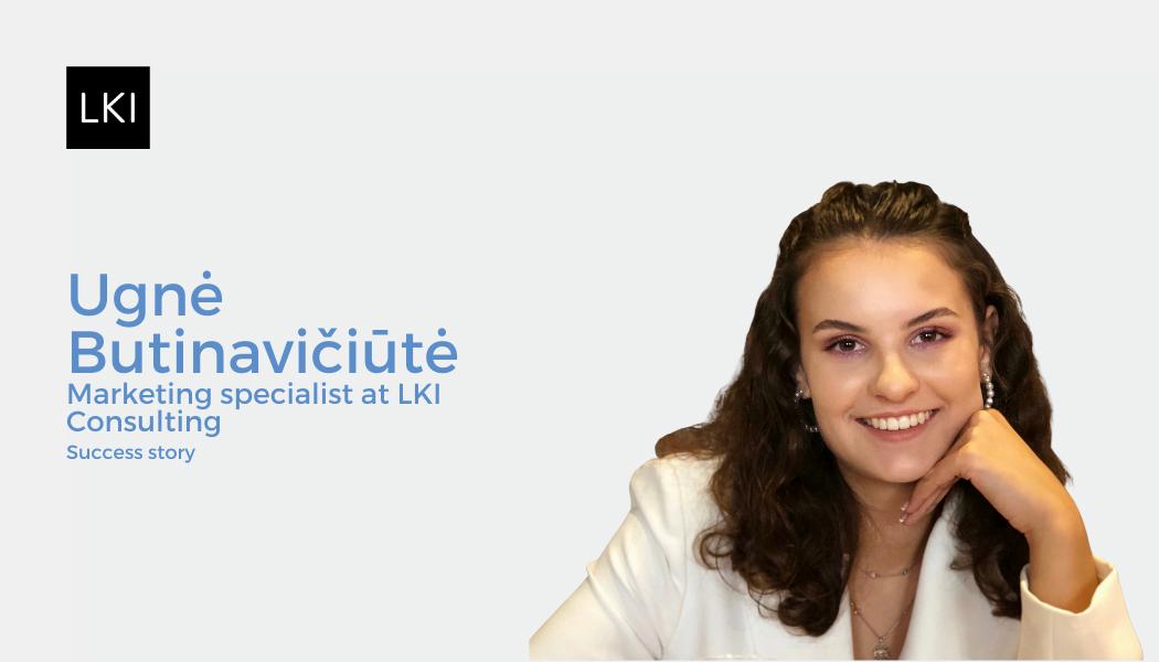 Coffee break with LKI Team Member – Ugne Butinaviciute. Success Story